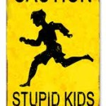 stupid kids crossing